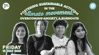 Fostering Sustainable Activism in the Climate Movement: Overcoming Anxiety & Burnouts