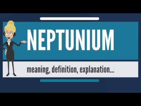 What is NEPTUNIUM? What does NEPTUNIUM mean? NEPTUNIUM meaning, definition & explanation
