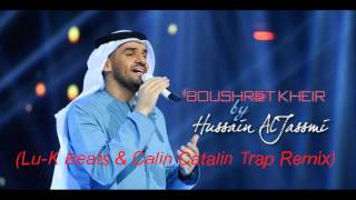 Hussain Al Jassmi - Boushret Kheir (Lu-K Beats & Calin Catalin Trap Remix)