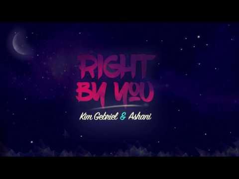 Kim Gebriel x Ashani -Right By You Mp3