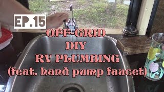 Full Time Rv [ep.15] Off Grid Plumbing With Hand Pump Faucet And Pex Pipe