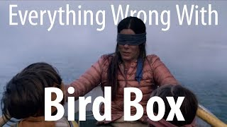 Download Everything Wrong With Bird Box In 18 Minutes Or Less Mp3 and Videos