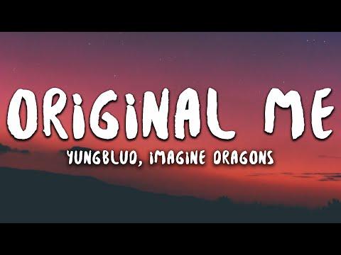 YUNGBLUD - original me (Lyrics) ft. dan reynolds of imagine dragons