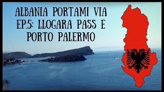 ALBANIA PORTAMI VIA #5 ESTATE: LLOGARA & PORTO PALERMO