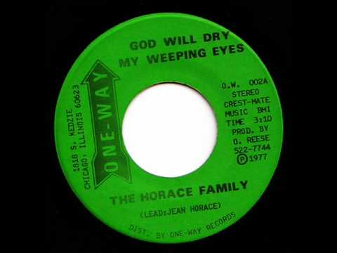 Horace Family -  God Will Dry My Weeping Eyes
