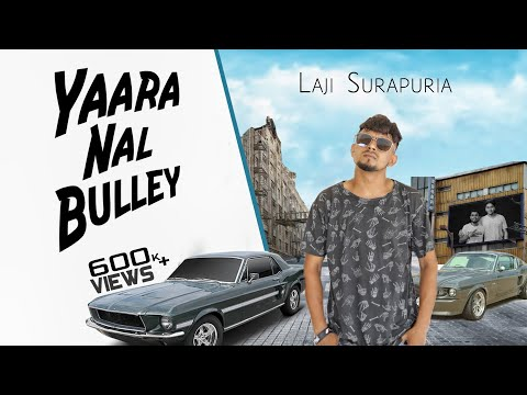 Yaara Nal Bulley | Laji Surapuria | Shagur | Lyrical Video