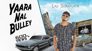 vuclip Yaara Nal Bulley - Laji Surapuria | Shagur | Lyrical Video | Latest Punjabi Song 2018