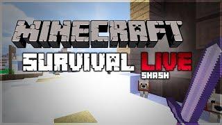 MINECRAFT SURVIVAL LIVE   SHASH