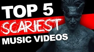 Top 5 Scariest Music Videos of All Time