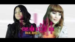 LAGU ROHANI - YESUS HANYA SEJAUH DOA - AJENG ASTIANI (XFactor Indonesia 2015) feat CHICHIE SALMON