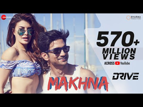 Makhna - Drive| Sushant Singh Rajput, Jacqueline Fernandez| Tanishk Bagchi, Yasser Desai, Asees Kaur Mp3
