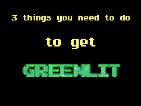 Getting greenlit in 10 days with 3 steps