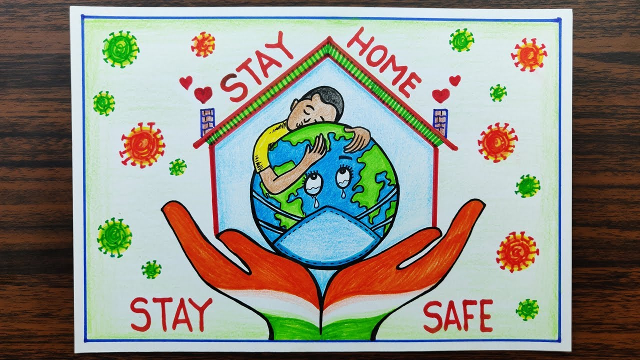Drawing Coronavirus Awareness/ Safety Poster. Stay Home, Stay Safe ...