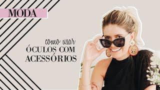 Aprenda a usar óculos com acessórios sem ficar over!!