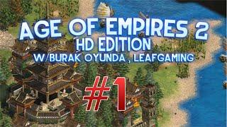 Age Of Empires II HD Edition Multiplayer - Bölüm 1 - Uzun Bölüm w/BurakOyunda,LeafGaming35