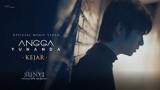 Angga Yunanda - Kejar (Official Music Video) | OST Sunyi