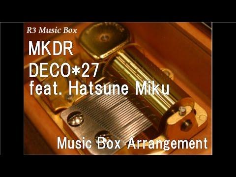 MKDRDECO*27 feat Hatsune Miku  Box