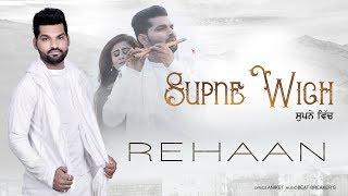 Supne Wich | (FULL HD) | Rehaan| New Punjabi Songs 2018 | Latest Punjabi Songs 2018