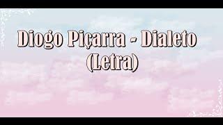 Diogo Piçarra - Dialeto (Letra)
