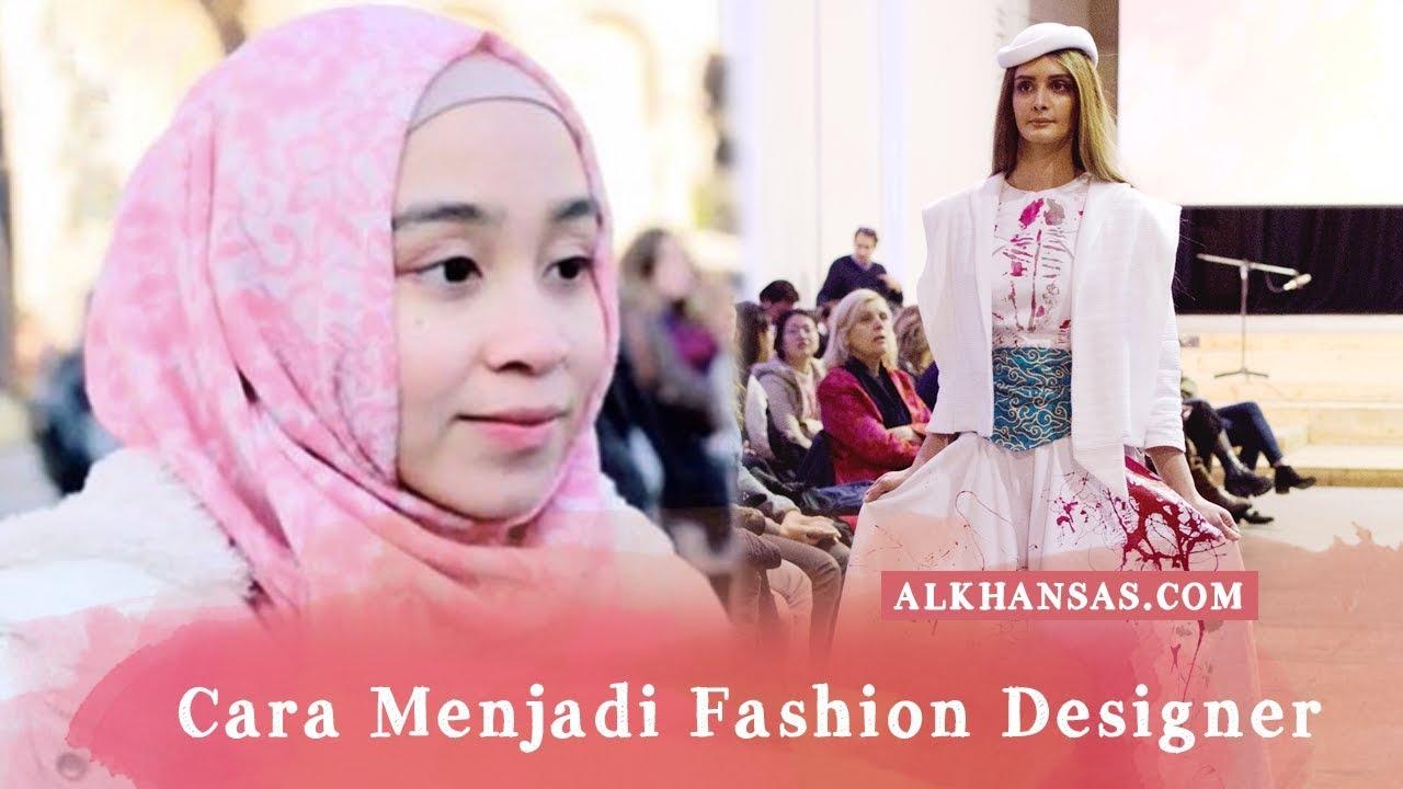 Cara Menjadi Desainer Baju Fashion Designer Youtube