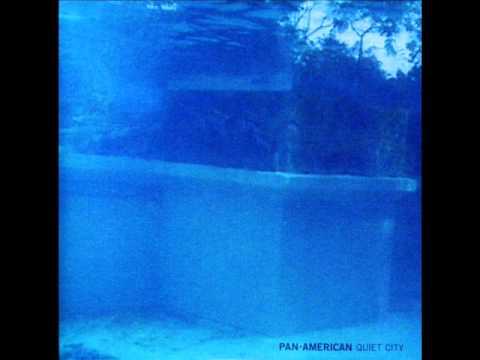 Pan•American - Quiet City [Full Album]