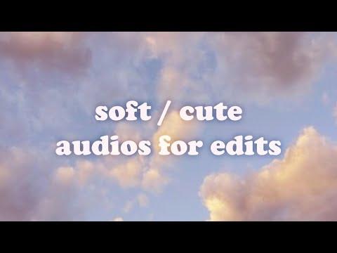 ☆ - Soft Audios for Edits
