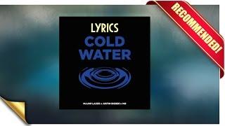 Major Lazer - Cold Water feat. Justin Bieber & MØ (Official Lyrics Video)
