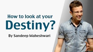 How to look at your Destiny? By Sandeep Maheshwari (in Hindi)