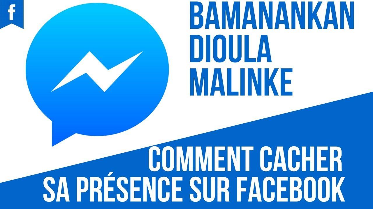 N°9 COMMENT CACHER SA PRÉSENCE SUR MESSENGER [FACEBOOK] BAMANAKAN DIOULA  MALINKE