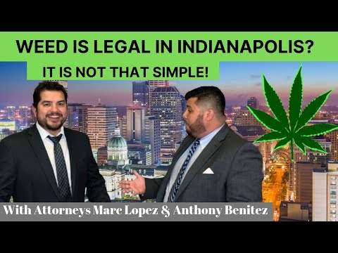 So . . . Weed Is Legal In Indy Now? | Marc Lopez Law Firm | Indiana Trial Attorney Trial Attorney