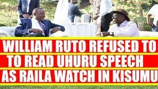 William Ruto Refused to Read Uhuru Kenyatta Speech in Presence of Raila Odinga in Kisumu
