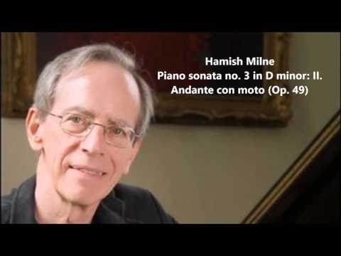 Hamish Milne: The complete Piano sonata no. 3 in D minor Op. 49 (Weber)