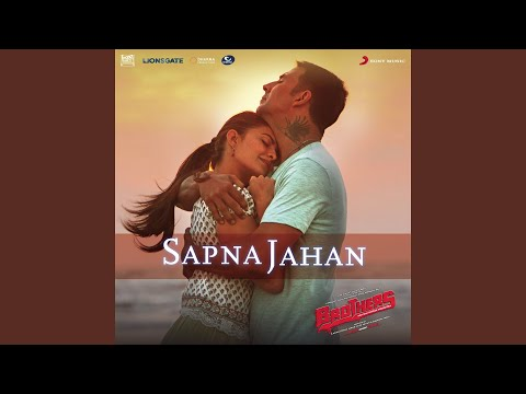 """Sapna Jahan (From """"Brothers"""")"""