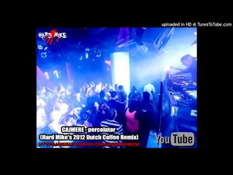 CAJMERE - percolator (Hard Mike's 2012 Dutch Coffee remix)