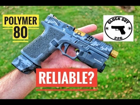 POLYMER 80'S   ARE THEY RELIABLE?