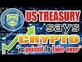 US Treasury is PRO CRYPTO? Pending Regulatory Changes...