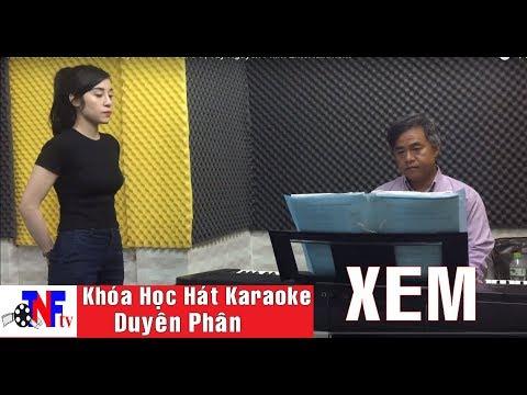 Khóa Học Hát Karaoke - Duyên Phận - Bài 34
