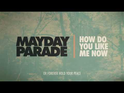 Mayday Parade - How Do You Like Me Now