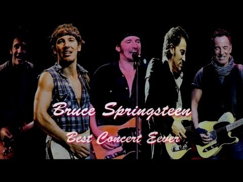Bruce Springsteen - Best Concert Ever