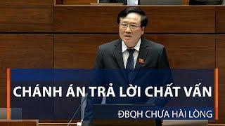 Chánh án trả lời chất vấn: ĐBQH chưa hài lòng | VTC1