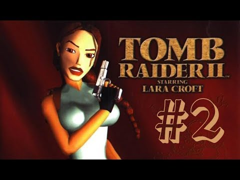 [Live] Tomb Raider 2 #2 -  Offshore Rig, Diving Area, 40 Fathoms [Blind]