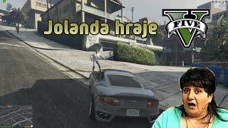 Cikánka JOLANDA hraje GTA V