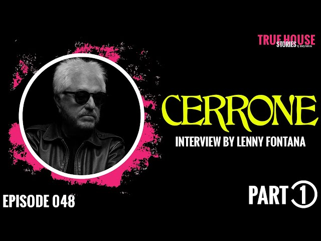 Cerrone interviewed by Lenny Fontana for True House Stories # 048 (Part 1)