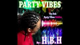 Party Vibes !!!!!!!!!!!!!!!! ON ThE Party Vibes Riddim.........By HERITAGE/ HBH