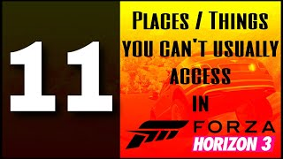 11 PLACES / THINGS you can´t usually access in FORZA HORIZON 3