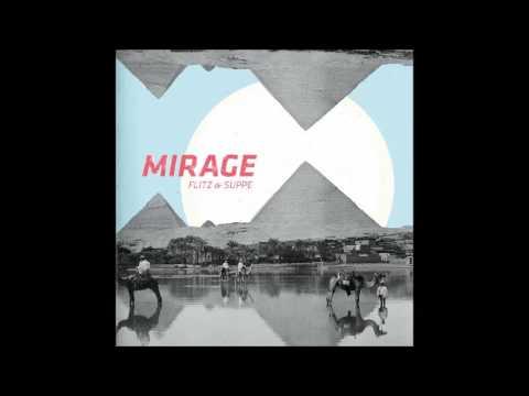 Flitz&Suppe - Mirage (Full Album)