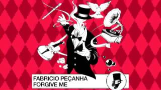 Fabricio Peçanha: Forgive Me (Two Men Army Remix)