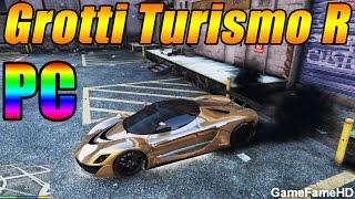 GTA 5 PC - GROTTI TURISMO R [Customization Guide & Speed Test] Fully Upgraded Super Car
