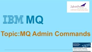 IBM MQ Tutorials: MQ Admin Commands: Best Online IBM Training@Infinite Dreams Technologies