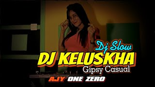 Download DJ Gipsy Casual - Kelushka  AJY ONE ZERO